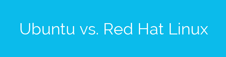Ubuntu vs. Red Hat Linux